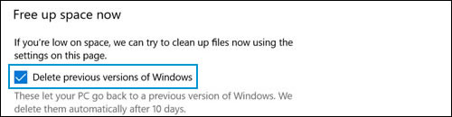 Free up space now with delete previous versions of Windows selected
